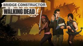 نقد و بررسی Bridge Constructor: The Walking Dead
